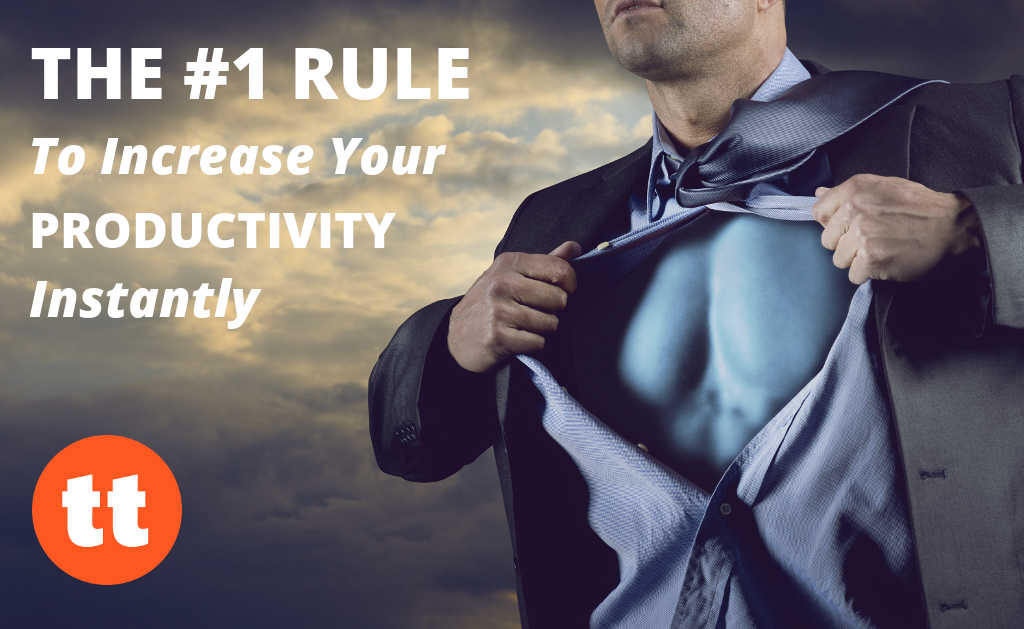 Increase your productivity instantly