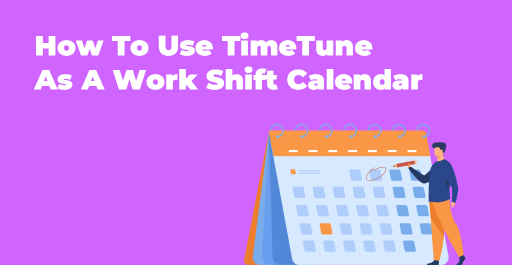 How To Use TimeTune As A Work Shift Calendar
